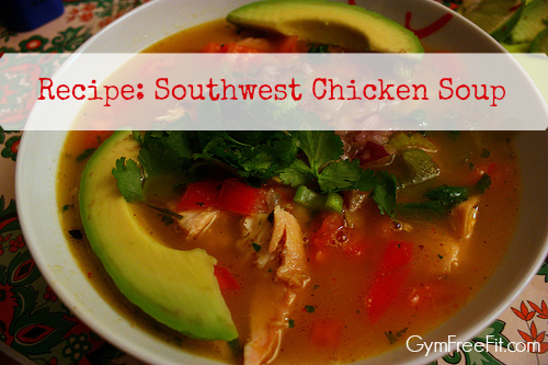 Southwest Chicken Soup Recipe