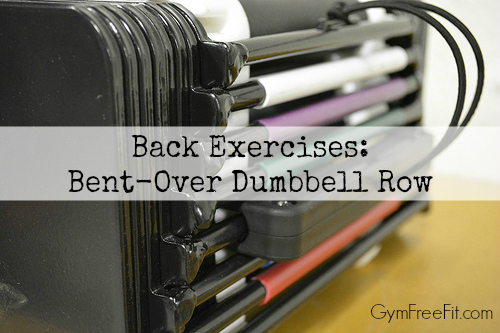 Back Exercises: Bent-Over Dumbbell Row