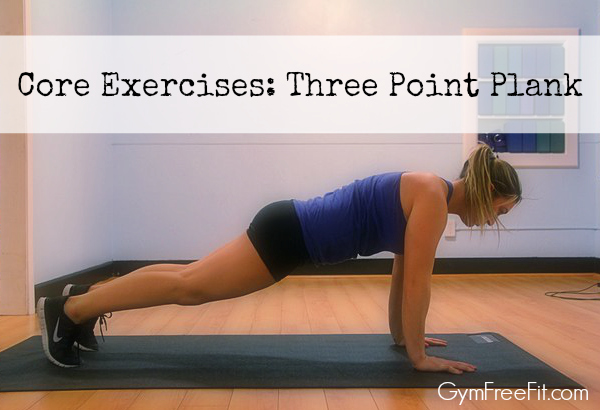 Core Exercises: Three Point Plank
