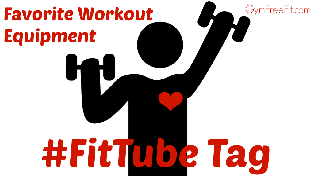 FitTube favorite workout equipment