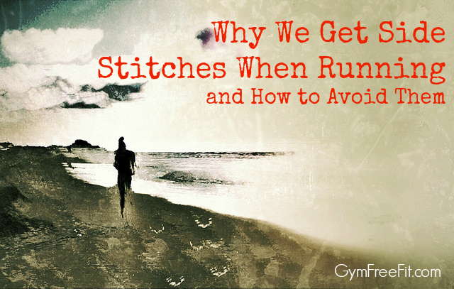 Why We Get Side Stitches When Running and How to Avoid Them