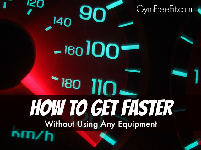 How to get Faster Without Using Any Equipment