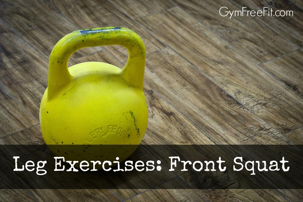 Leg Exercises: Front Squat