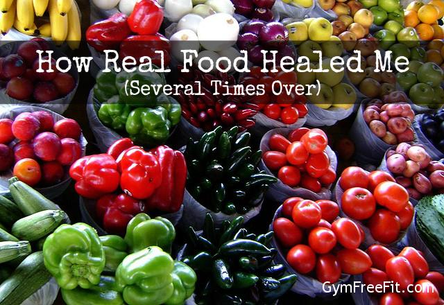 How real food healed me