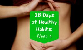 28 Days of Healthy Habits Week 4